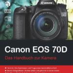 Das Handbuch zur Canon EOS 70D – Buchtipps und PDF Download