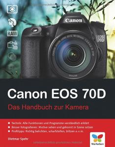 Das Handbuch zur Canon EOS 70D
