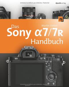 Sony Alpha 7/7R und das passende Handbuch.