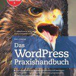 Das WordPress Praxishandbuch von Gino Cremer – eine Empfehlung