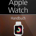 Das Apple Watch Handbuch von Michael Krimmer – mehr als nur eine Einführung