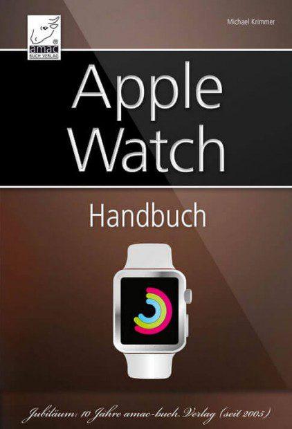 Apple Watch Handbuch von Michael Krimmer