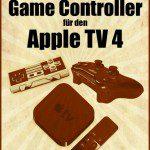 Welcher Game Controller funktioniert am Apple TV 4K (4. Generation)?