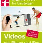 Videos mit iPhone und iPad filmen: Stiftung Warentest empfiehlt Software und Ausrüstung