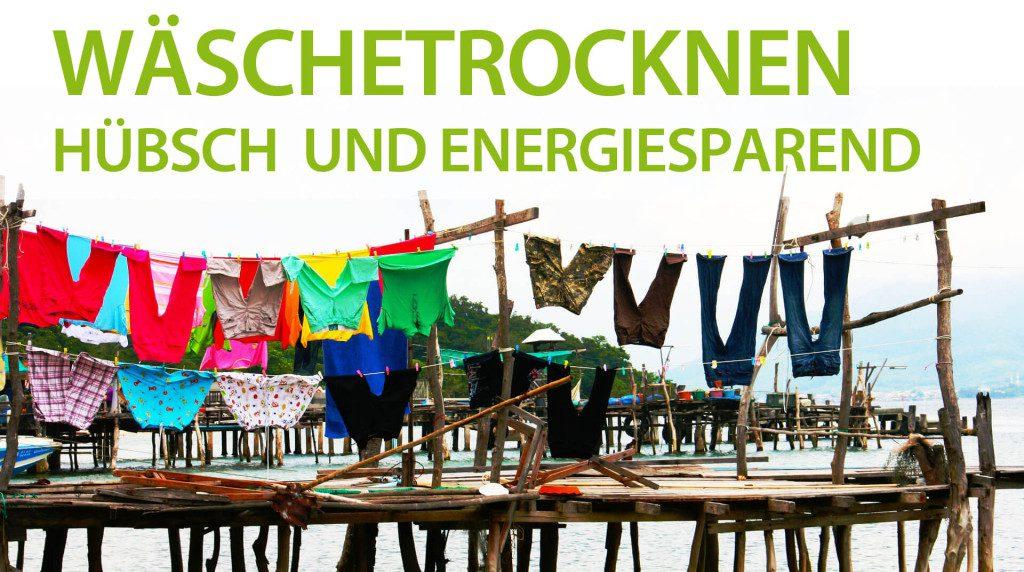 Foto: Wäschetrocknen energiesparend und hübsch