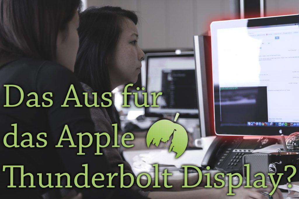 Apple Thunderbolt Display 2016 vor dem Aus?