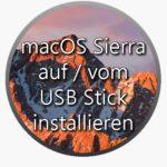 Bootfähiger USB Stick: macOS Sierra vom USB Medium installieren