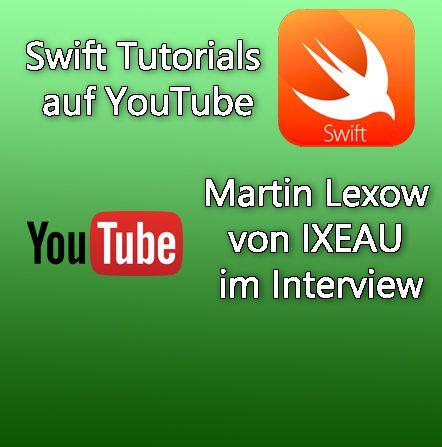 Swift Tutorial Videos auf YouTube gibt es von Martin Lexow auf dem Kanal IXEAU