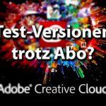 Trotz Adobe CC Abo nur kostenlose Testversionen?