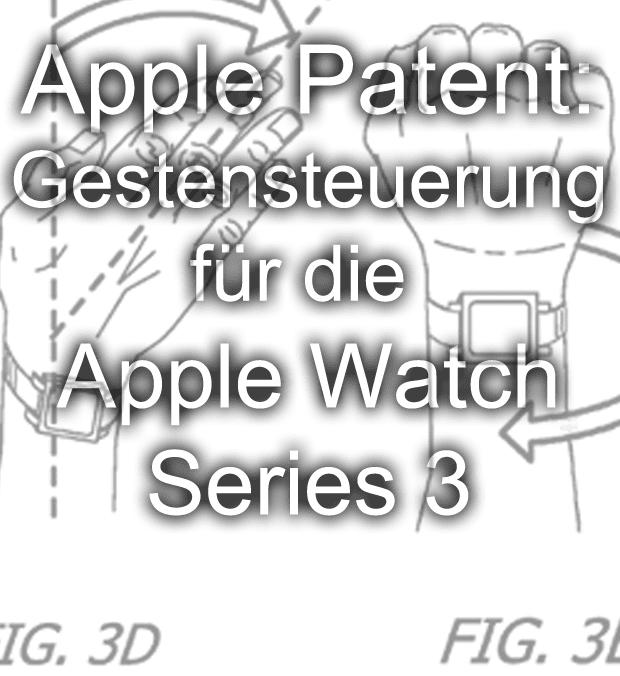 apple us patent apple watch series 3 gestensteuerung handgesten handgelenk bewegung steuerung bb watchos 4