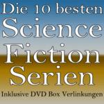 Liste: Die besten Science Fiction Serien als DVD Box für euch zusammengefasst
