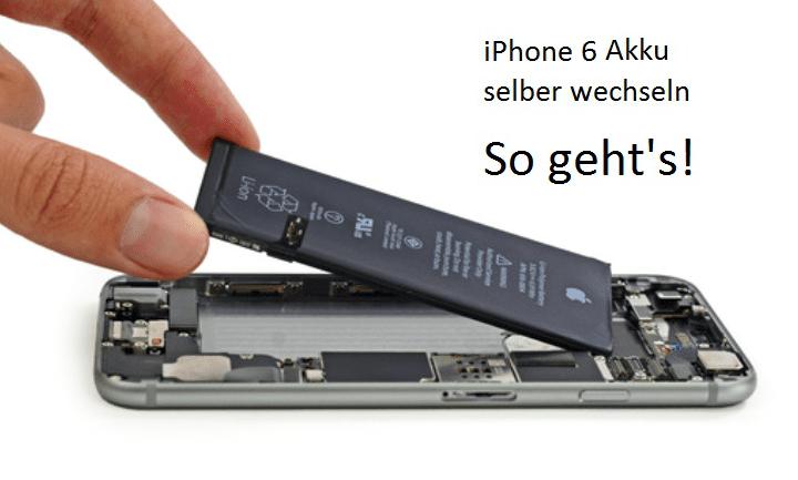 iphone 6 akku wechseln anleitung ratgeber