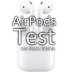 AirPods im Test: Ausführlicher Erfahrungsbericht zu den kabellosen Apple Kopfhörern