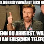 Chuck Norris verwählt sich nie…