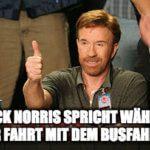 "Chuck Norris Spruch ""Busfahrer""."