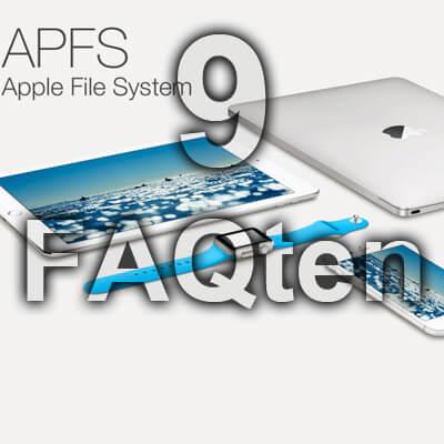 APFS FAQ 9 Fakten Apple File System neues Dateisystem Fragen Antworten