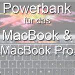Powerbanks mit USB-C Anschluss für MacBook und MacBook Pro 2016 (Updated!)