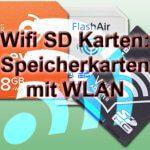 Wifi SD Karte: WLAN Speicherkarte für Kamera, Camcorder, Dongle und Co