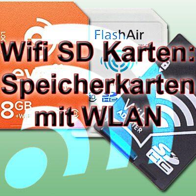wifi sd karte wlan speicherkarte von toshiba eyefi oder. Black Bedroom Furniture Sets. Home Design Ideas