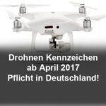 [Update] Kennzeichnungspflicht für Drohnen: Kennzeichen werden ab April 2017 Pflicht