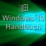Windows 10 Handbuch: Microsoft Betriebssystem auf PC und Mac richtig nutzen