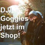 DJI Goggles jetzt im Online Shop erhältlich