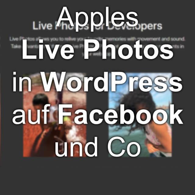 Live Photo Facebook WordPress einbauen einfügen einbinden einbetten