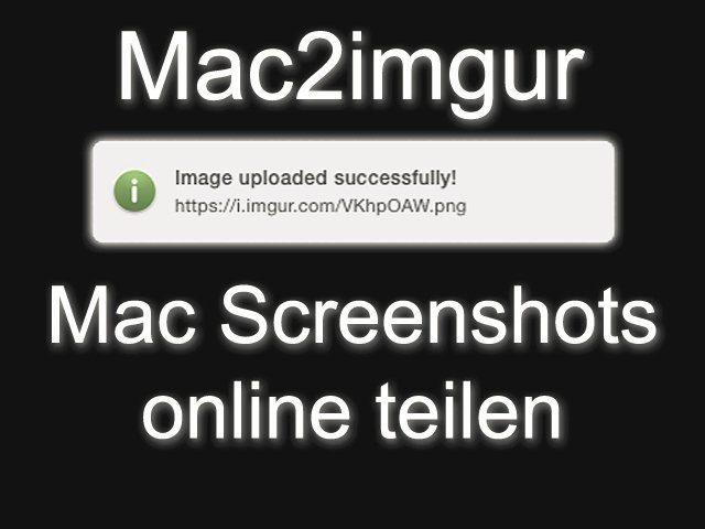 Mac 2 imgur Screenshot Upload Bildschirmfoto automatisch teilen