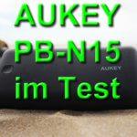 Erfahrungsbericht: AUKEY PB-N15 20.000 mAh Powerbank im Test