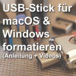 USB-Stick formatieren unter OS X / macOS und Windows