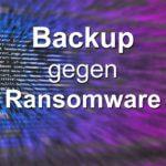 Daten-Backup: Sicherungskopie als Schutz vor Ransomware