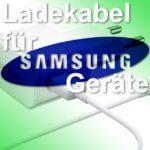 Samsung Ladekabel: Lader für Handy, Galaxy Smartphone und Tablet