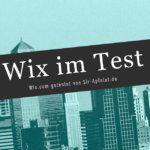 Wix.com Test: Erfahrungen mit Homepage-Baukasten-Service und Vergleich mit WordPress