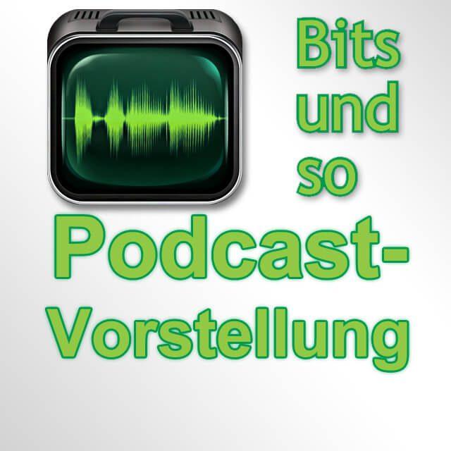 Bitsundso Podcastvorstellung