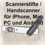 Handscanner und Scanner-Stifte für iPhone, Mac, Android-Geräte und Windows PC