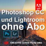 Adobe Photoshop CC und Lightroom ohne Abo nutzen – Prepaid über Amazon