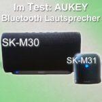 Test: AUKEY Bluetooth Lautsprecher SK-M30 und SK-M31 im Vergleich