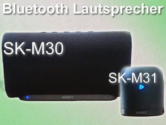 test aukey bluetooth lautsprecher sk m30 und sk m31. Black Bedroom Furniture Sets. Home Design Ideas