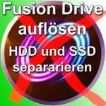 Mac Anleitung: Fusion Drive trennen bzw. rückgängig machen