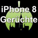 Apple iPhone 8 – was wir bisher wissen… (Gerüchte)