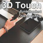 3D Touch funktioniert nicht: Lösung für iPhone 6s, 7 und Plus-Modelle