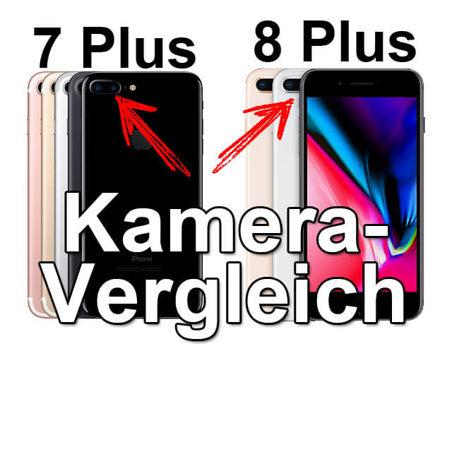 Kamera-Vergleich. Gegenüberstellung der Kameras von Apple iPhone 8 Plus und Apple iPhone 7 Plus. HDR, Sensor, Belichtung, Stage Spot, HEIF.
