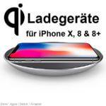 Qi-Ladegeräte für iPhone X: Induktion und Fast Charge