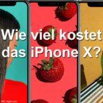iPhone X Preis – so viel kostet das neue Apple Premium-Smartphone