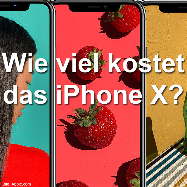 iphone x preis wie viel kostet das apple premium smartphone. Black Bedroom Furniture Sets. Home Design Ideas
