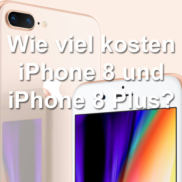 Preisvergleich Apple iPhone 8 Plus X Samsung Galaxy S8 Note 8