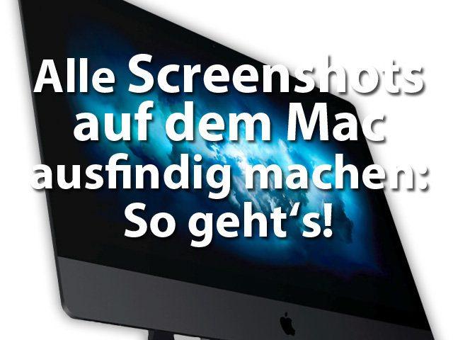Jeden Screenshot am Mac anzeigen lassen, Mac OS X, iMac, MacBook