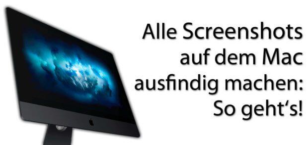 Alle Screenshots am Mac finden, das geht auf verschiedenen Wegen. Wenn ihr euch alle macOS Bildschirmfotos anzeigen lassen wollt, folgt einfach den hiesigen Anleitungen.