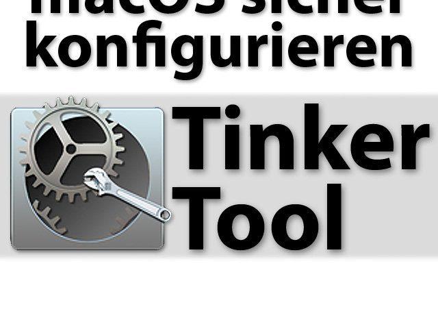 Tinker Tool Download Herunterladen Sicherheit OS X sicher konfigurieren anpassen Firmen-Computer