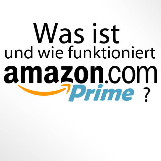 Amazon Prime Wie Funktioniert